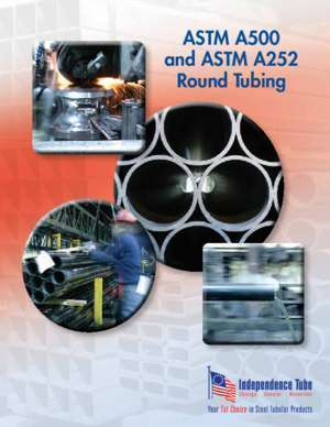 Astm 28 : ASTM A500 and ASTM A252 Round Tubing Independence