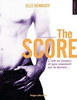 The goal off campus : The Score Elle Kennedy pdf