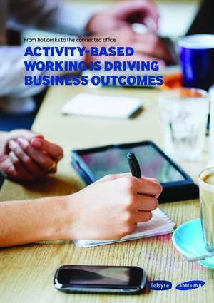 Activity ased management : From hot desks to the connected office Activity-BAsed