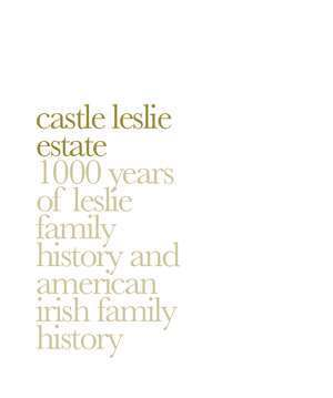 Anglo irish : Castle leslie estate 1000 years of leslie family history