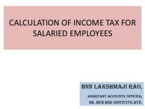 CALCULATION OF INCOME TAX FOR SALARIED EMPLOYEES