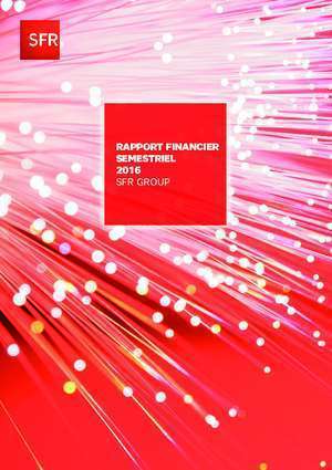RAPPORT FINANCIER SEMESTRIEL 2016 SFR GROUP