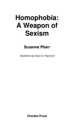 Homophobia: A Weapon of Sexism - Suzanne Pharr
