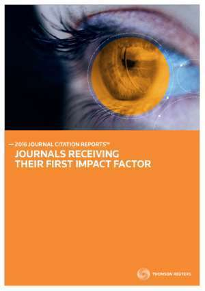 2016 JOURNAL CITATION REPORTS? JOURNALS RECEIVING THEIR FIRST