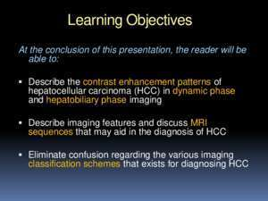See the HCC: Resident Guide to the MRI diagnosis of